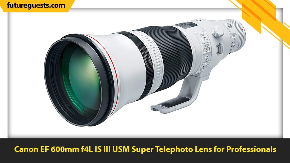 best lenses for wildlife photography Canon EF 600mm f4L IS III USM Super Telephoto Lens