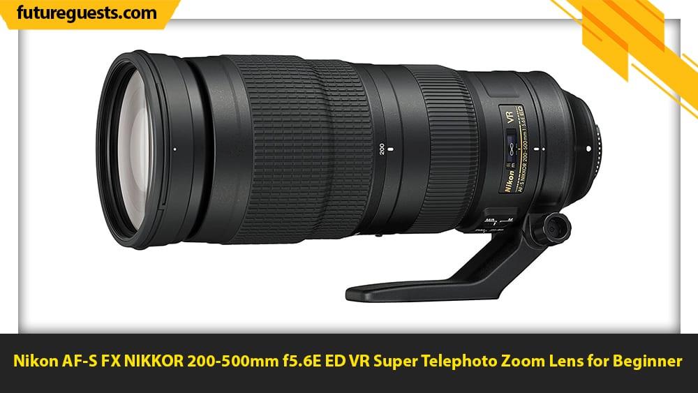 best lenses for wildlife photography Nikon AF-S FX NIKKOR 200-500mm f5.6E ED VR Super Telephoto Zoom Lens