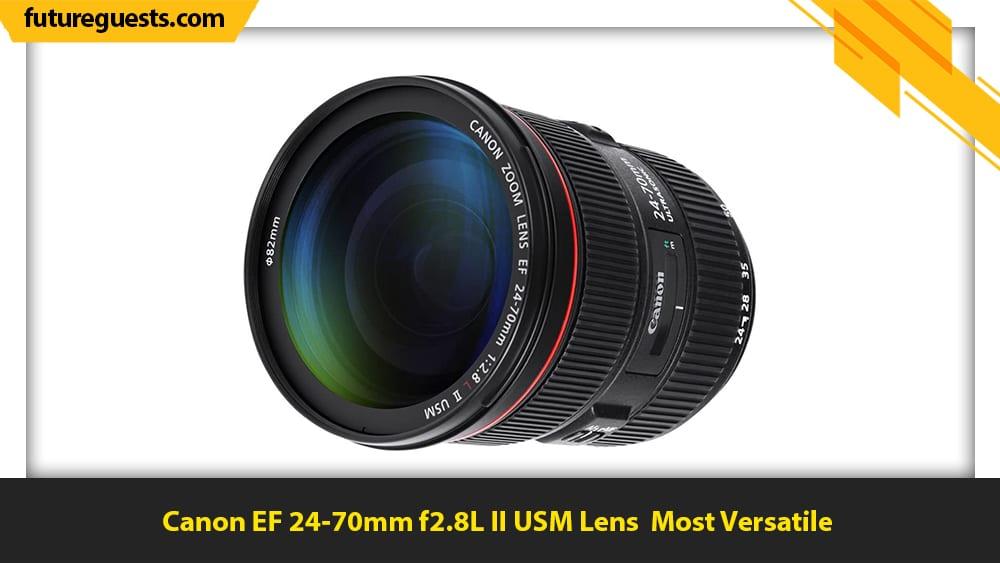 best lenses for canon eos-1d x mark III Canon EF 24-70mm f2.8L II USM Lens