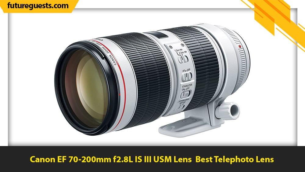 best lenses for canon eos-1d x mark III Canon EF 70-200mm f2.8L IS III USM Lens