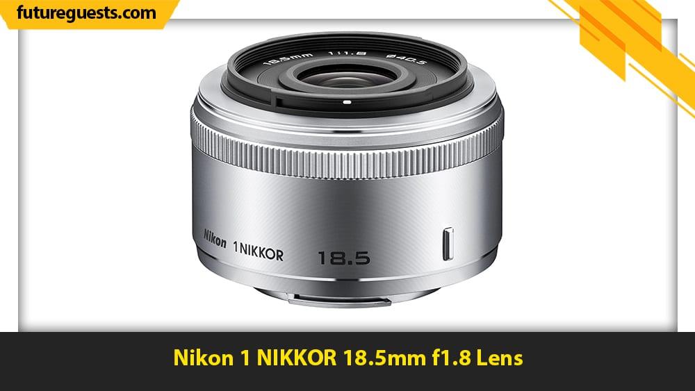 best lenses for real estate photography Nikon 1 NIKKOR 18.5mm f1.8 Lens