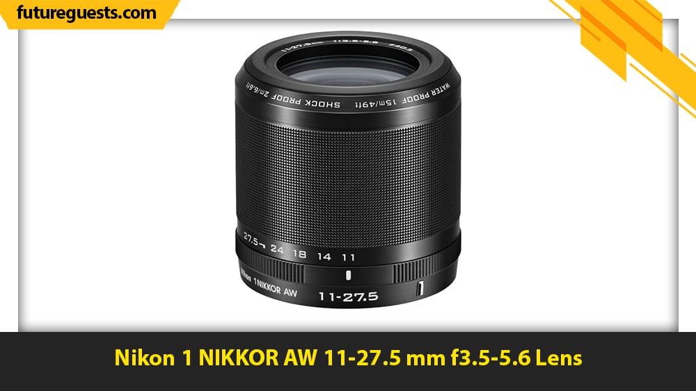 best lenses for real estate photography Nikon 1 NIKKOR AW 11-27.5 mm f3.5-5.6 Lens