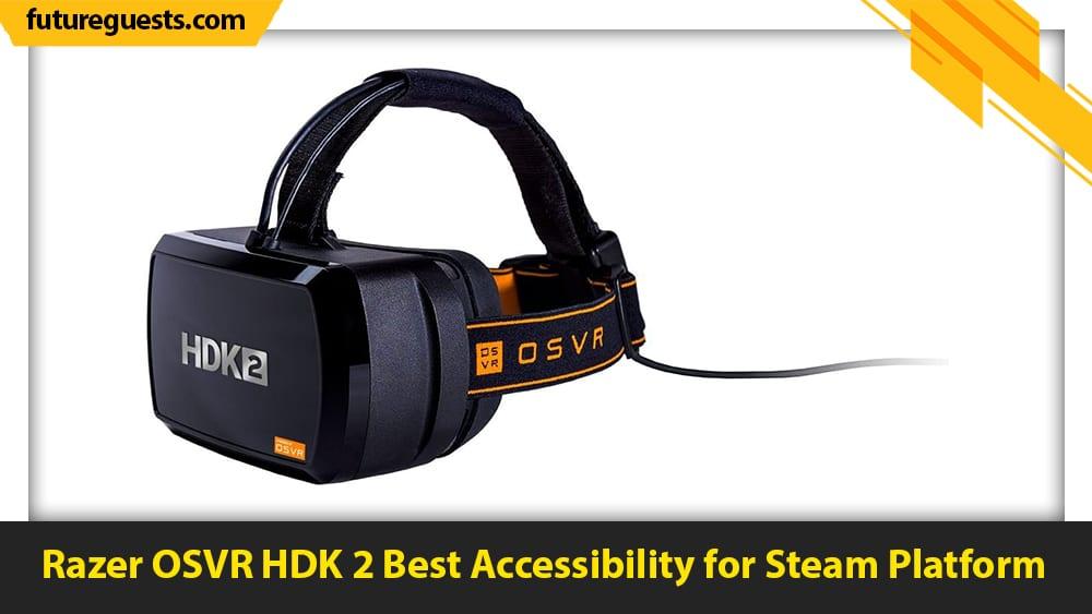 best vr headset for steam vr Razer OSVR HDK 2