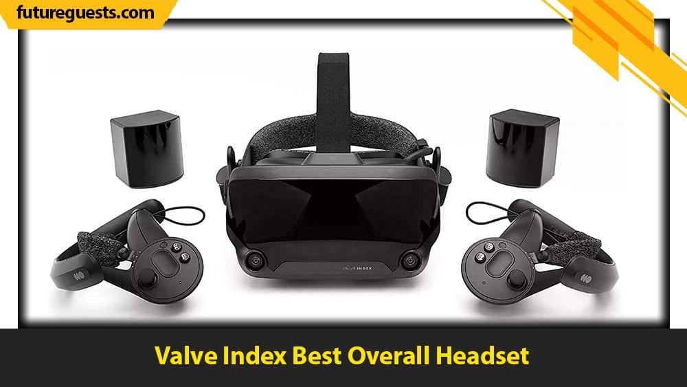 best vr headset for steam vr Valve Index