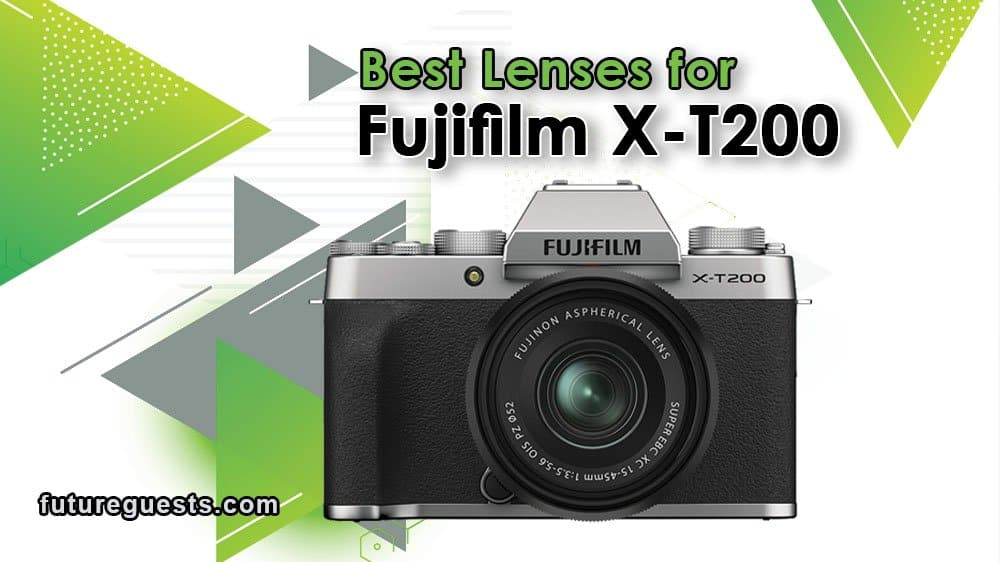 Best Lenses for Fujifilm X-T200