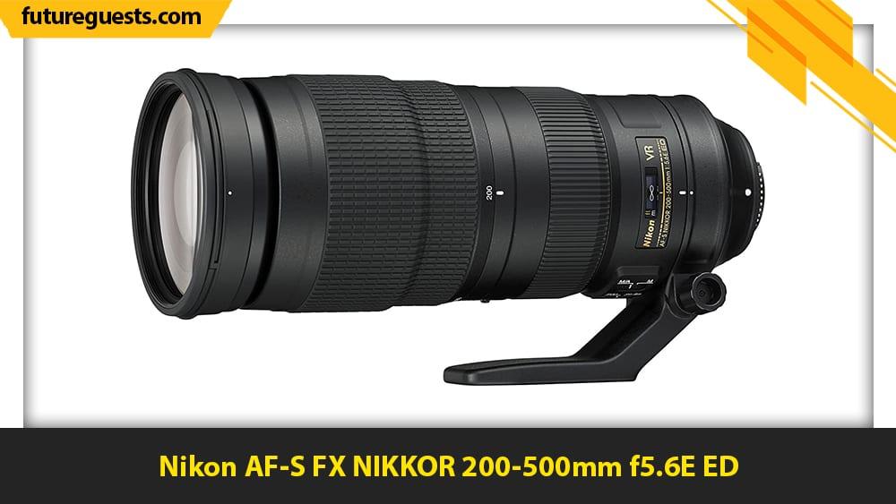 best nikon d780 lenses Nikon AF-S FX NIKKOR 200-500mm f5.6E ED