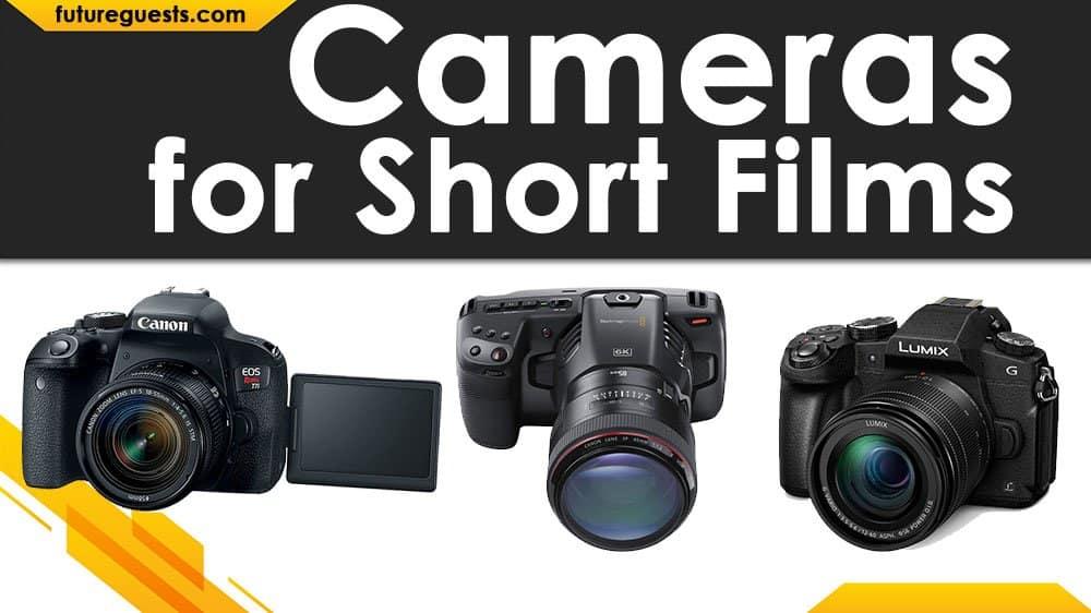 Best Cameras for Short Films 2020