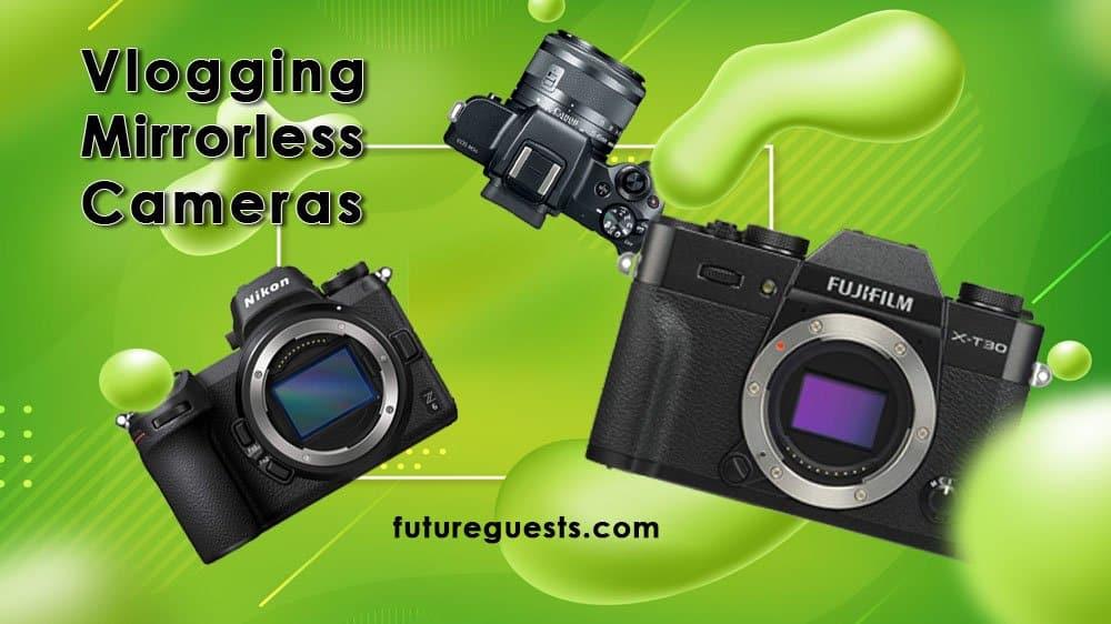 Best Mirrorless Cameras for Vlogging 2020