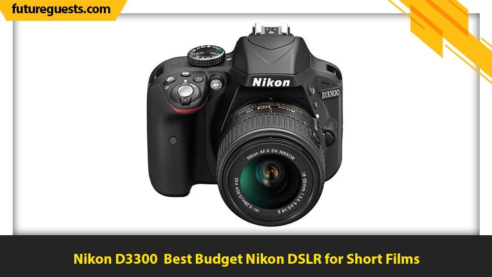 best cameras for short films Nikon D3300
