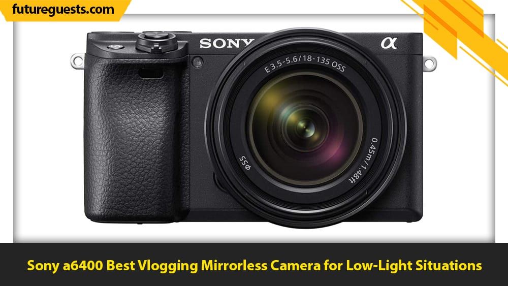 best mirrorless cameras for vlogging Sony a6400