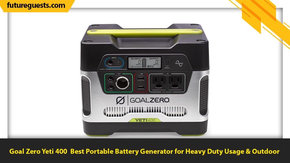 best portable battery generator Goal Zero Yeti 400