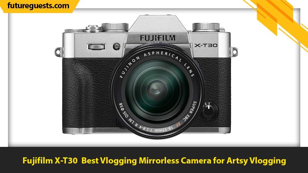 best vlogging mirrorless cameras Fujifilm X-T30