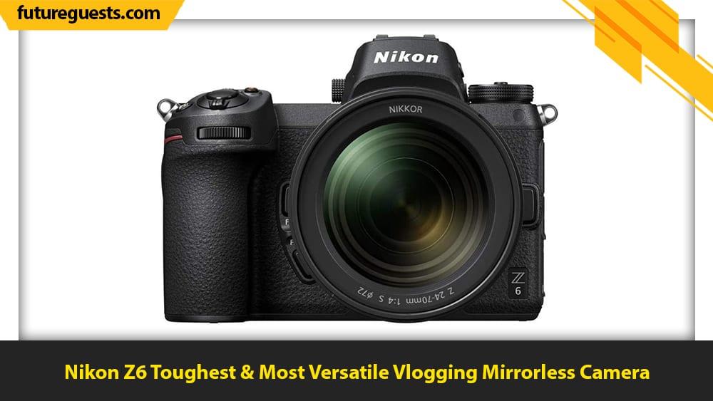 best vlogging mirrorless cameras Nikon Z6