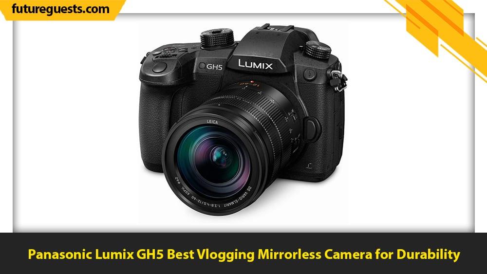 best vlogging mirrorless cameras Panasonic Lumix GH5