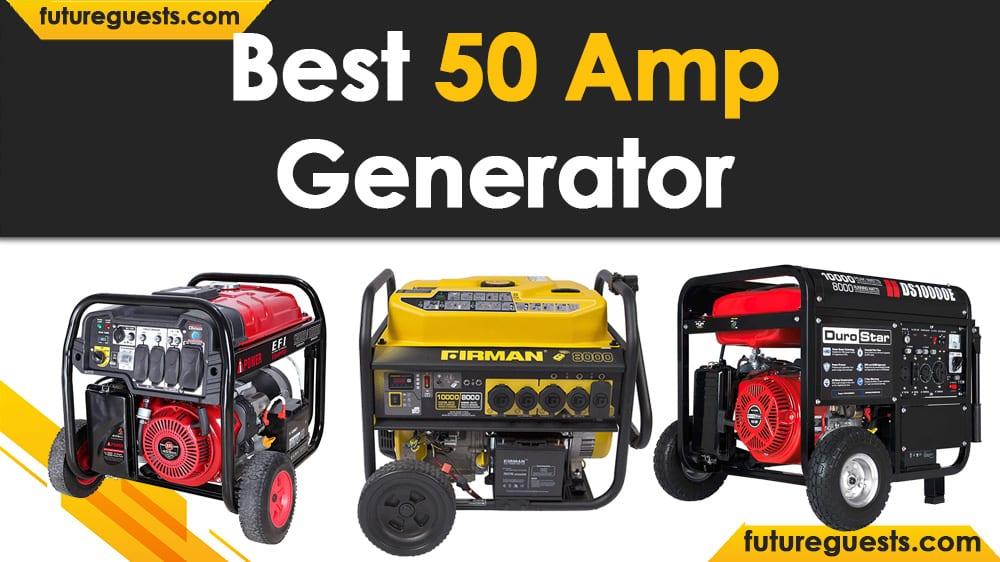 Best 50 Amp Generator