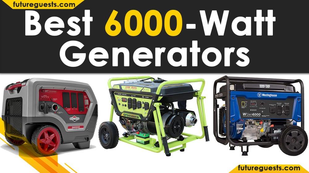 Best 6000 Watt Generator 2020
