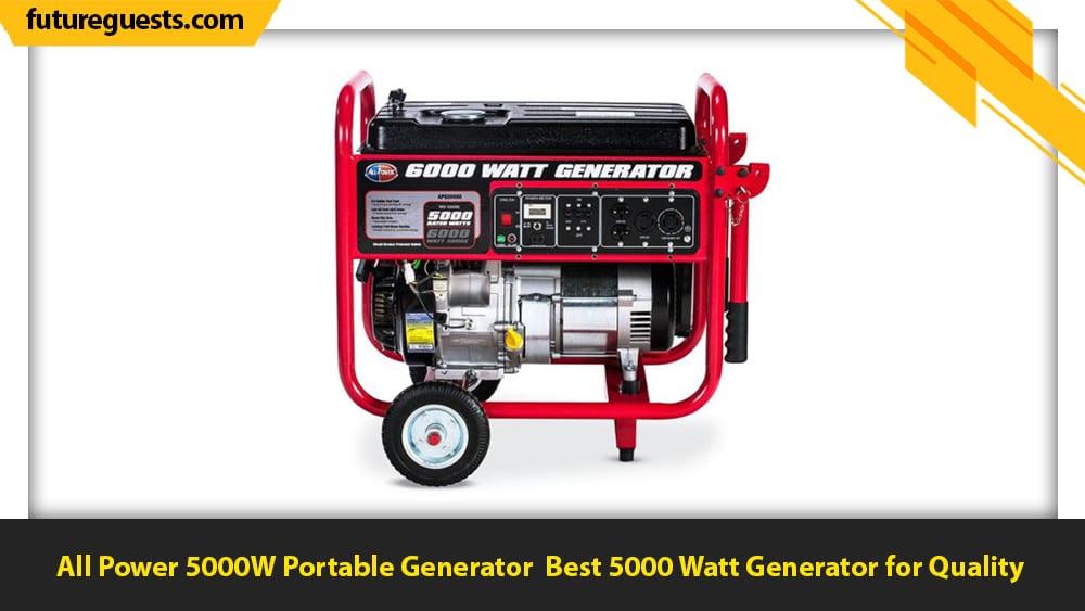 best 5000 watt generator All Power 5000W Portable Generator