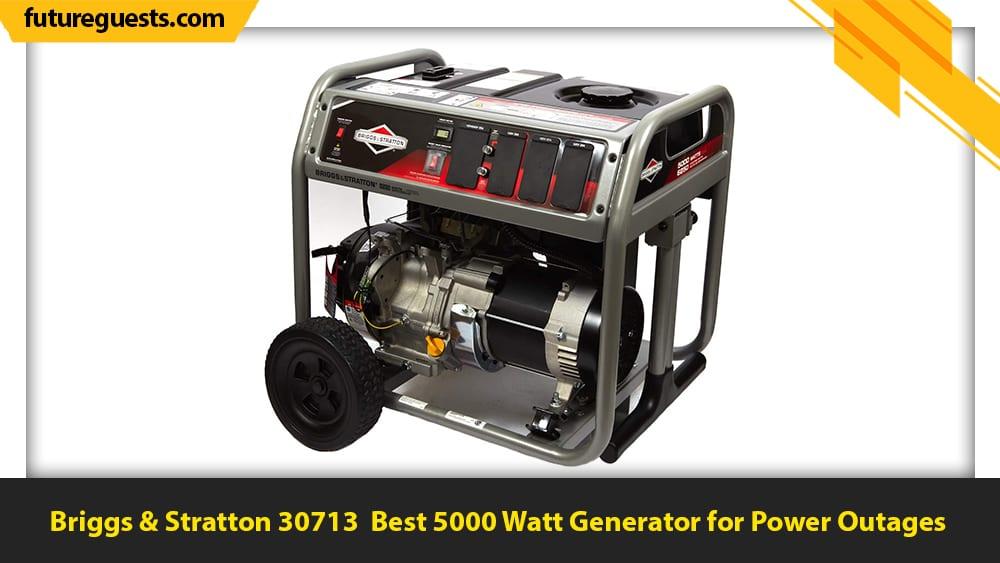 best 5000 watt generator Briggs & Stratton 30713