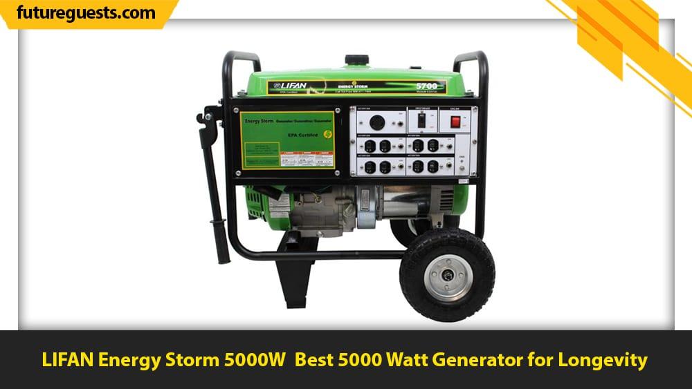 best 5000 watt generator LIFAN Energy Storm 5000W