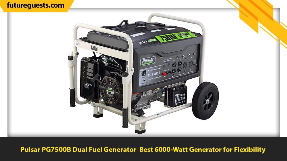 best 6000 watt generator Pulsar PG7500B Dual Fuel Generator