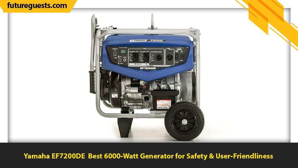 best 6000 watt generator Yamaha EF7200DE