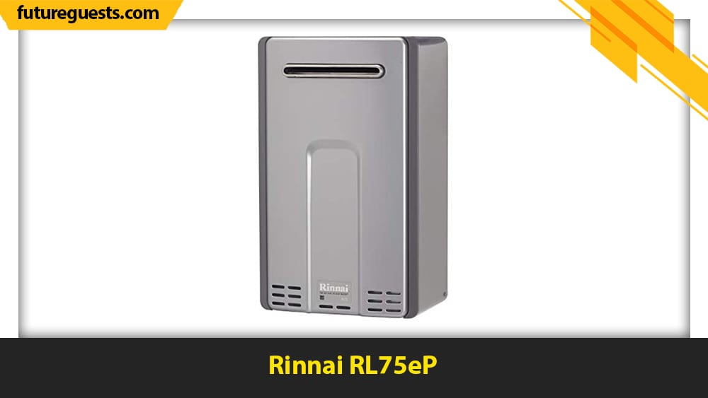 best outdoor tankless water heaters Rinnai RL75eP