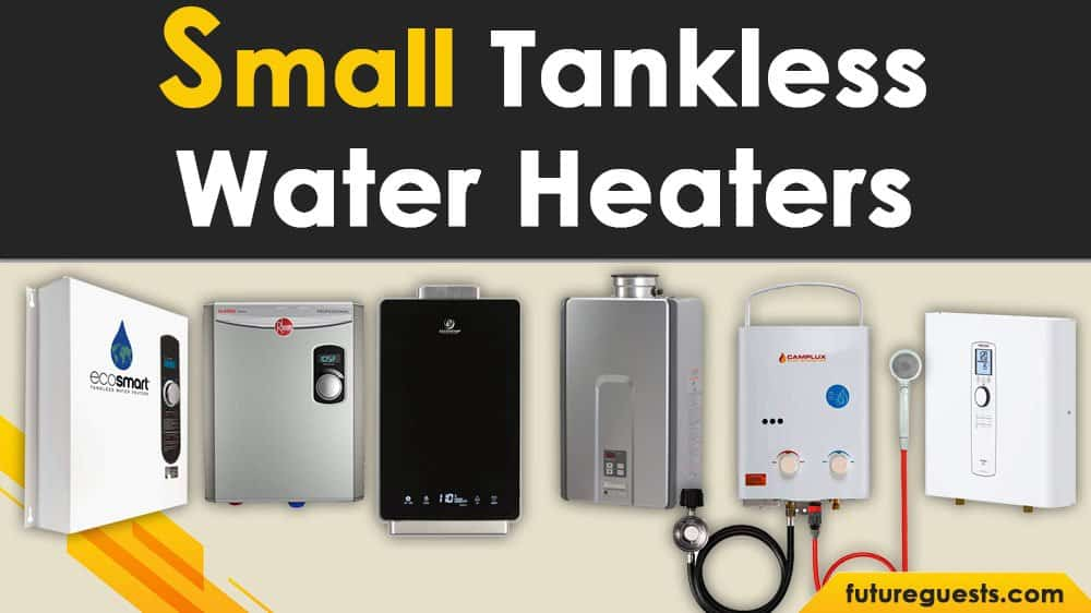 Best Small Tankless Water Heater Reviews