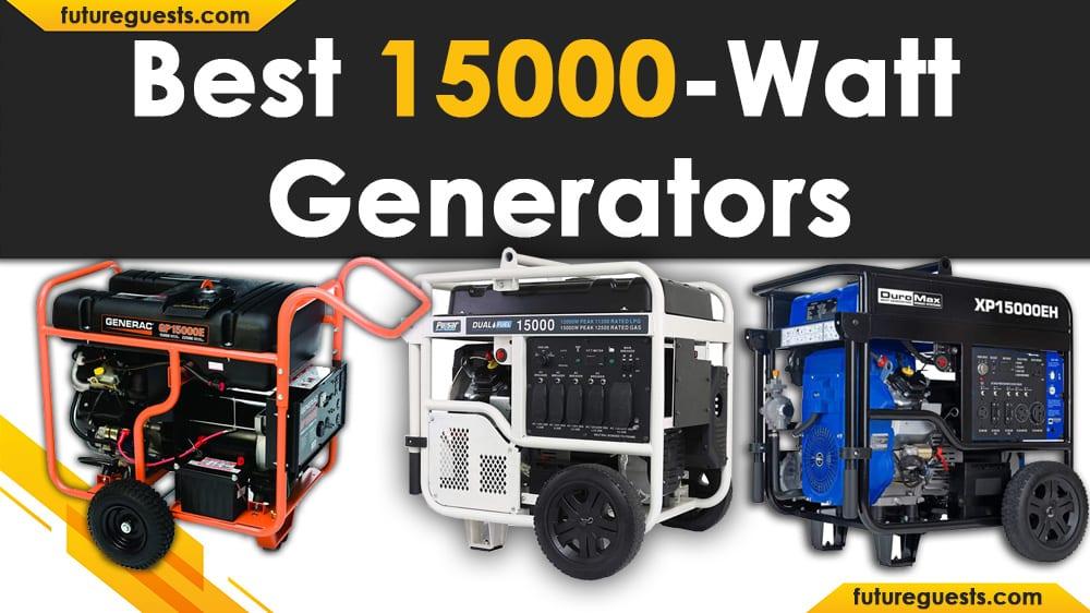 Best 15000 Watt Generator