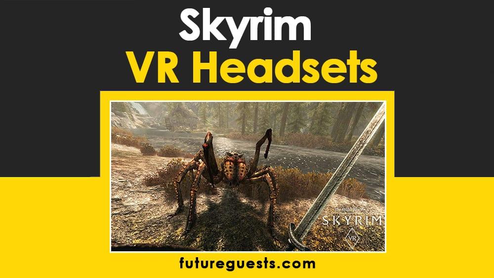 Best VR Headset for Skyrim VR