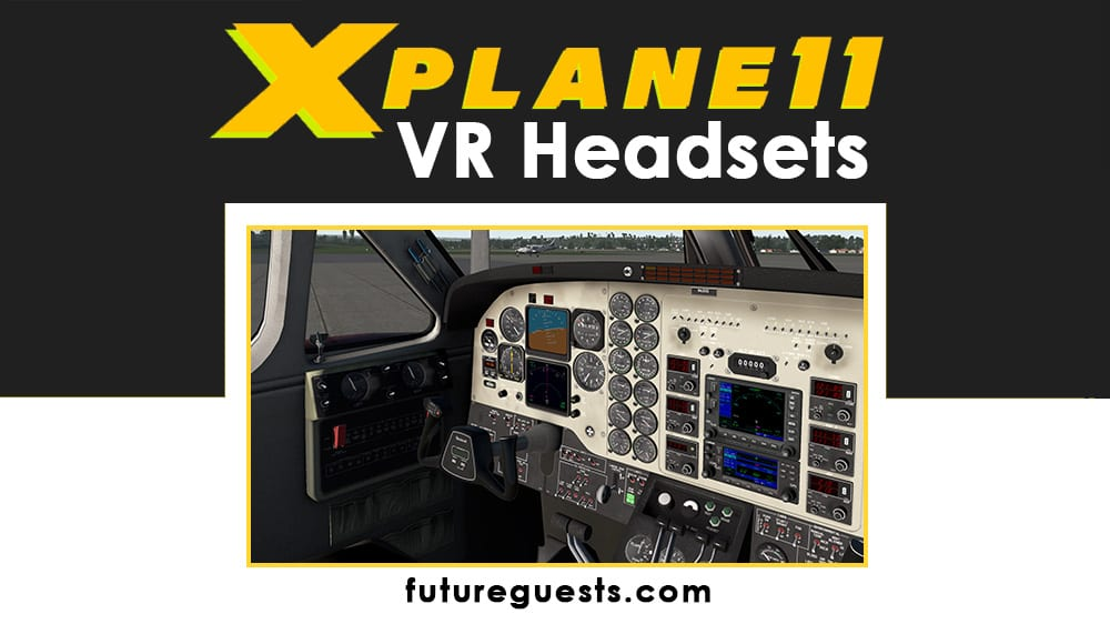 Best VR Headset for X-Plane 11