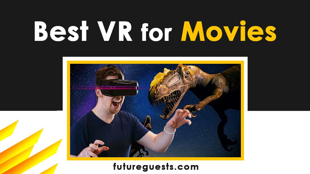 Best VR Headset to Watch Movies