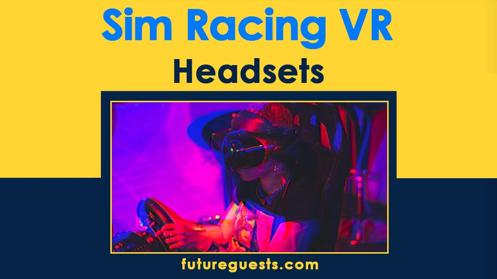 Best VR Headsets for Sim Racing