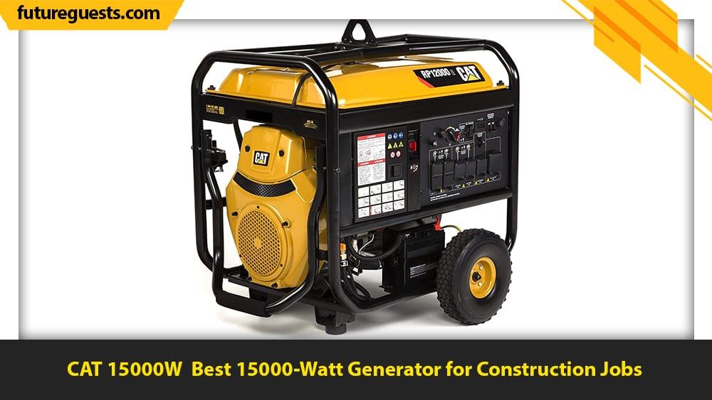 best 15000 watt generator CAT 15000W
