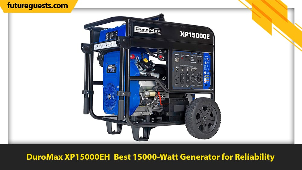 best 15000 watt generator DuroMax XP15000EH
