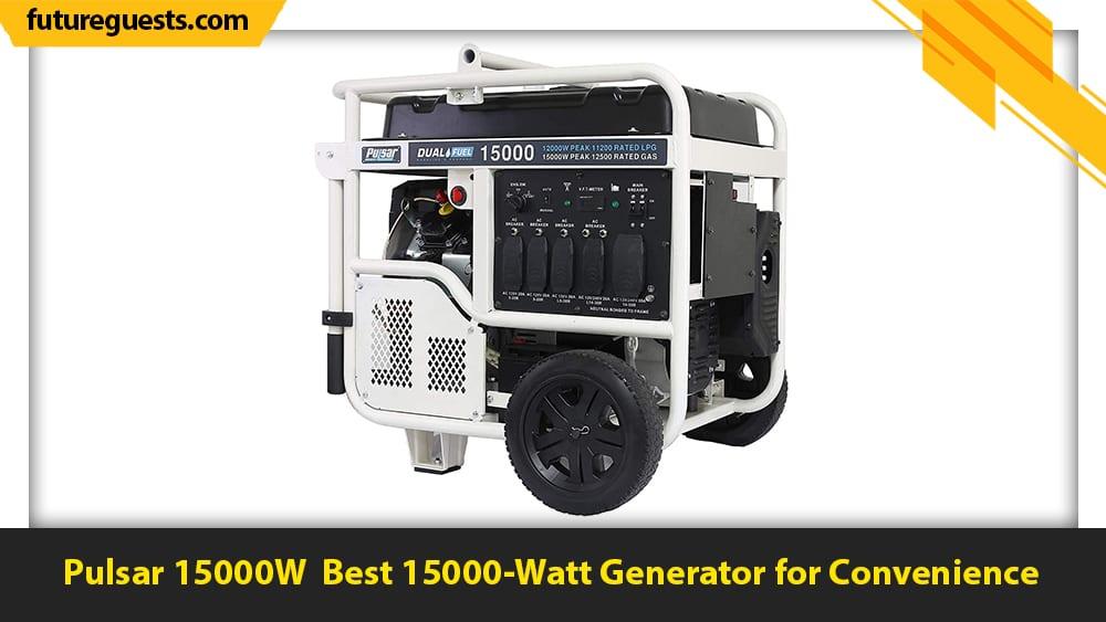best 15000 watt generator Pulsar 15000W