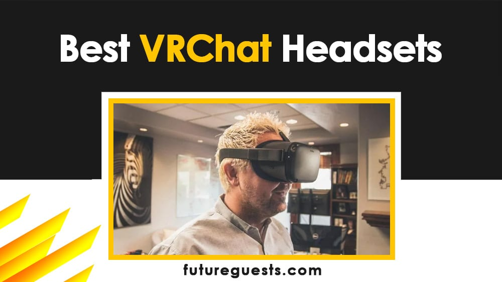 best VR headsets for VRChat
