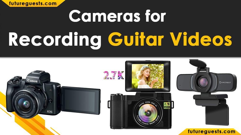 Best Camera for Recording Guitar Videos
