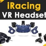 Best VR Headset for iRacing in 2021: Reviews & Buyers Guide