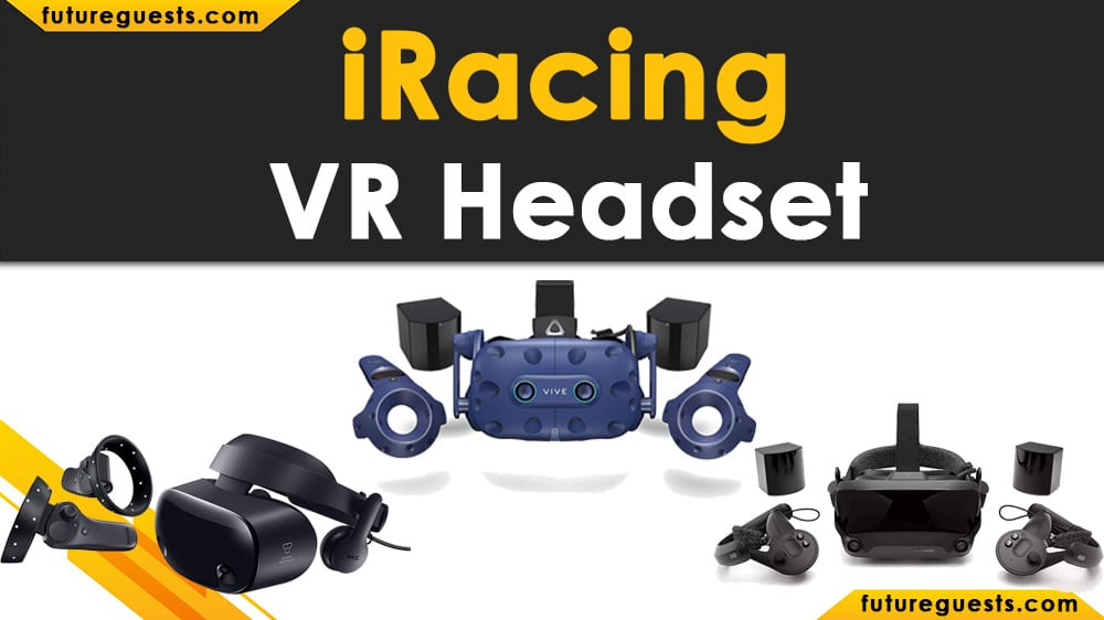 Best VR Headset for iRacing