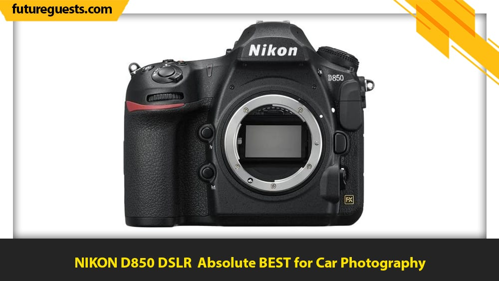 best cameras for car photography NIKON D850 DSLR