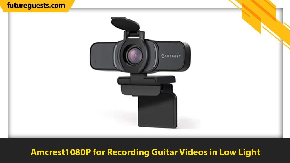 best cameras for recording guitar videos Amcrest1080P