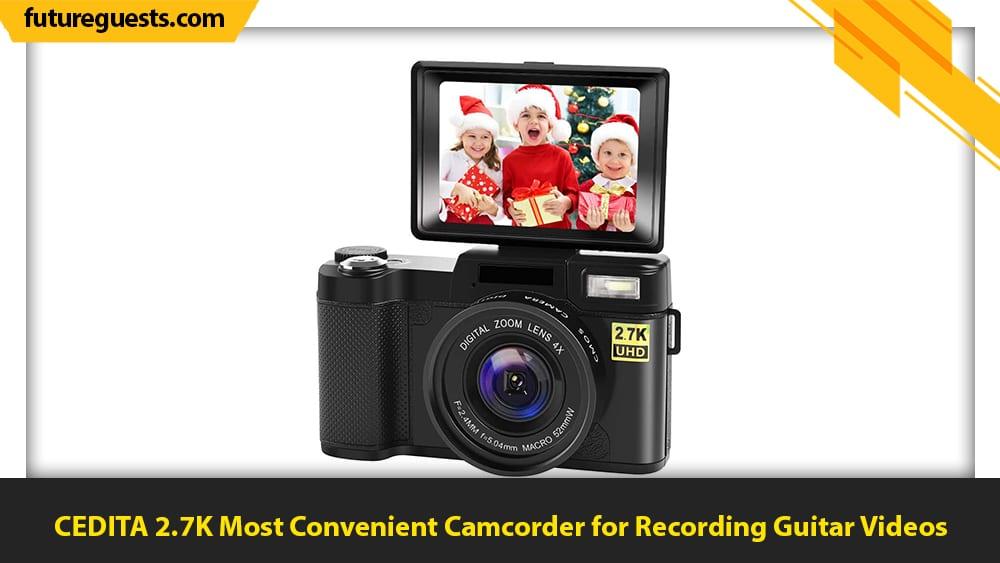 best cameras for recording guitar videos CEDITA 2.7K