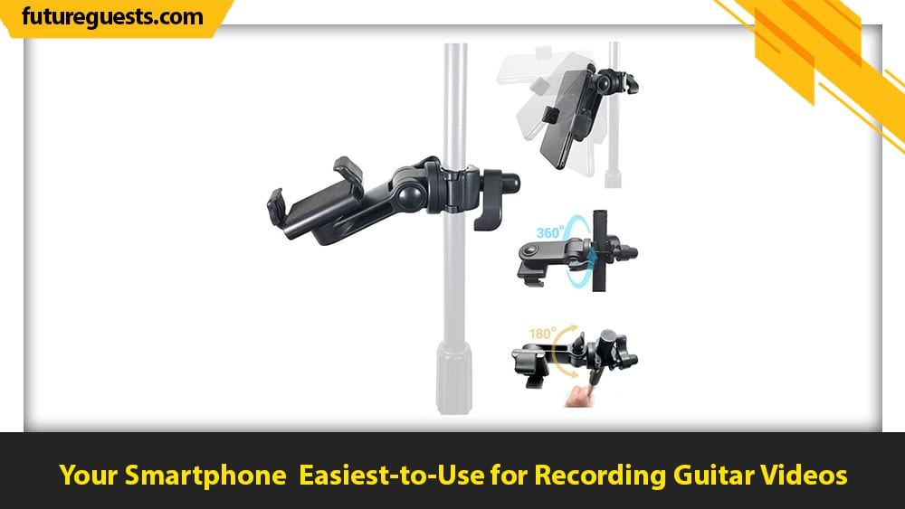 best cameras for recording guitar videos Your Smartphone