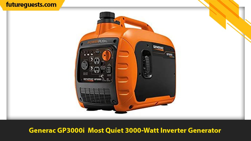Best 3000 Watt Inverter Generator Generac GP3000i