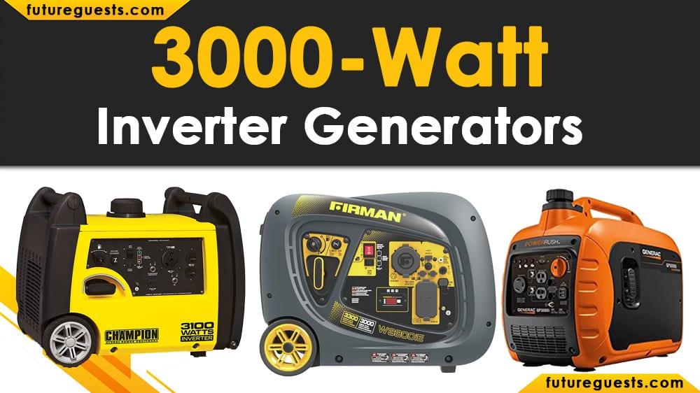 Best 3000 Watt Inverter Generator