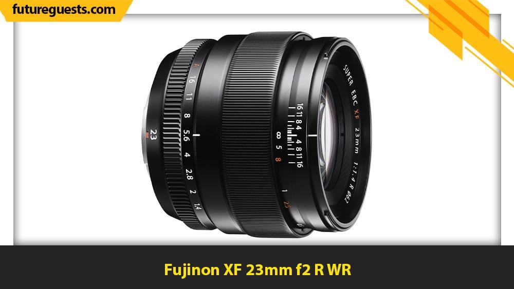 best lenses for fujifilm x-t30 Fujinon XF 23mm f2 R WR