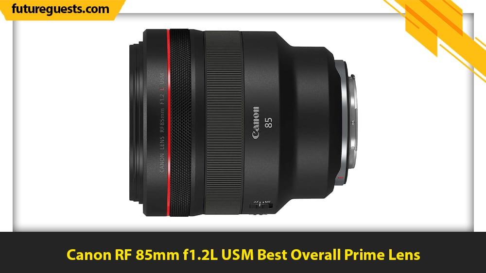 best canon eos r5 lenses Canon RF 85mm f1.2L USM