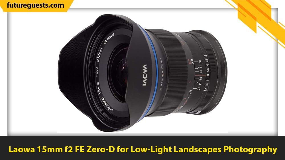 best canon eos r5 lenses Laowa 15mm f2 FE Zero-D