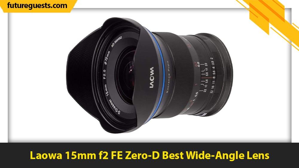best lenses for canon eos r6 Laowa 15mm f2 FE Zero-D