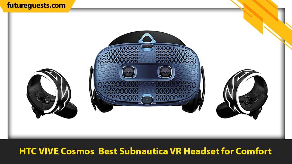 best subnautica vr headset HTC VIVE Cosmos